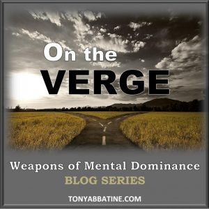 Tony Abbatine Weapons of Mental Dominance Blog Series